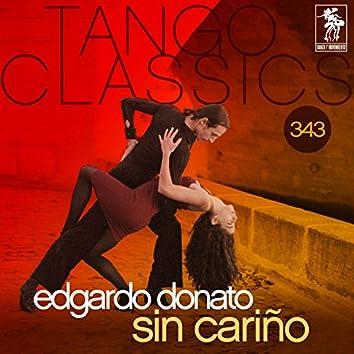 Tango Classics 343: Sin Cariño (Historical Recordings)