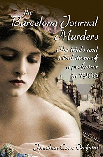The Barcelona Journal Murders: 1906. A professor. Two women. A killer.
