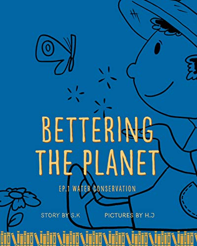 Bettering The Planet: Water conservation (English Edition)