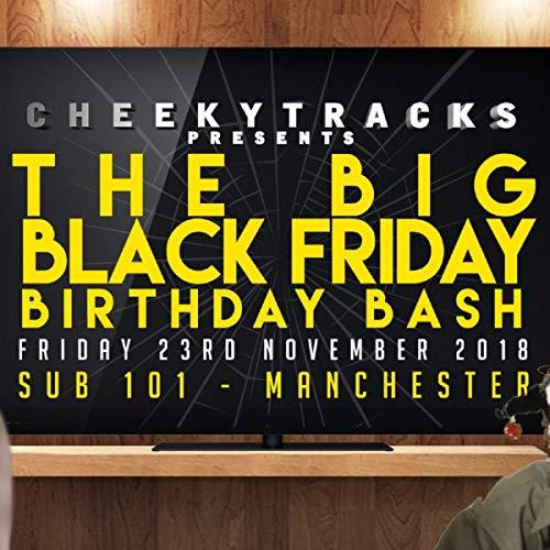 Cheeky Tracks presents The Big Black Friday Birthday Bash