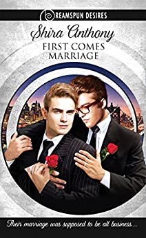 First Comes Marriage (Dreamspun Desires Book 2) by [Shira Anthony]