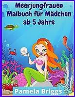 Meerjungfrauen Malbuch fuer Maedchen ab 5 Jahre: 200 beeindruckende Seiten mit Meerjungfrauen+Meerestieren
