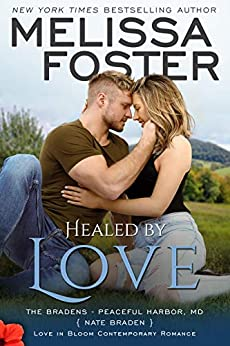 Healed by Love: Nate Braden (Love in Bloom: The Bradens at Peaceful Harbor Book 1) by [Melissa Foster]