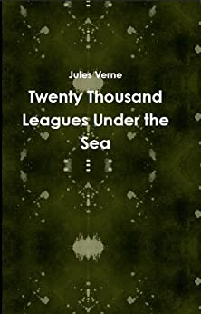 20,000 Leagues Under the Sea (Annotated) by [Jules Verne]