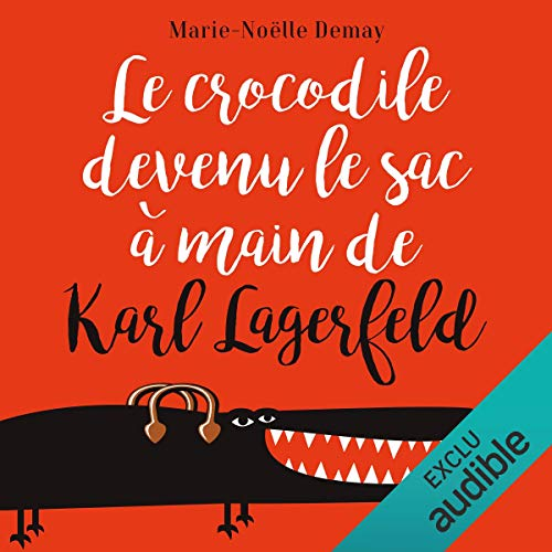 Couverture de Le crocodile devenu le sac à main de Karl Lagerfeld