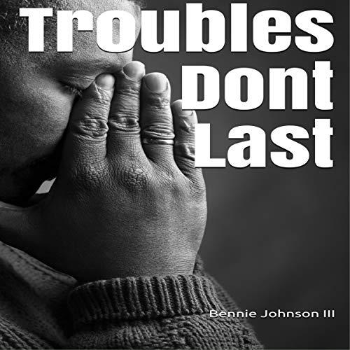 Troubles Dont Last audiobook cover art