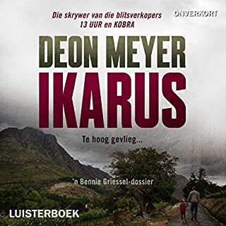 Ikarus                   By:                                                                                                                                 Deon Meyer                               Narrated by:                                                                                                                                 Nic de Jager                      Length: 11 hrs and 40 mins     98 ratings     Overall 4.6