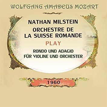 Nathan Milstein / Orchestre De La Suisse Romande Play: Wolfgang Amadeus Mozart: Rondo Und Adagio Für Violine Und Orchester (Live)