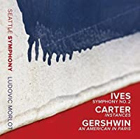 Ives: Symphony No. 2; Carter: Instances & Gershwin: An American in Paris by Seattle Symphony Orchestra (2014-04-29)
