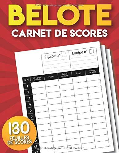Belote: Carnet de scores: 130 Feuilles de Scores pour la Belote classique contenant des feuilles de notation.