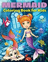 Mermaid Coloring Book For Kids: Mermaid Coloring Book For Kids, Toddlers And Girls Ages 4-8. Fun Colouring Books Full Of Mermaids For Children. Perfect Gift For Birthday. Best Present For All Events. Includes Mermaid Coloring Pages Full Of Enjoyment And E