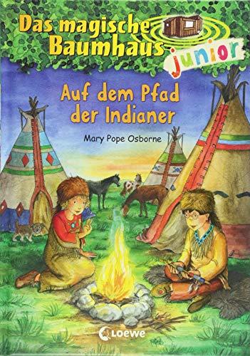 Das magische Baumhaus junior 16 - Auf dem Pfad der Indianer: Kinderbuch zum Vorlesen und ersten Selberlesen - Mit farbigen Illustrationen - Für Mädchen und Jungen ab 6 Jahre