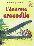 L'énorme crocodile by Roald Dahl (2010-04-16) - Gallimard Jeunesse - 16/04/2010