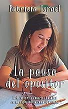 La pausa del opositor: Reflexiones y consejos basados en mi experiencia como opositora