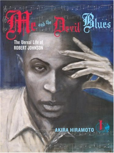 Me and the Devil Blues 1: The Unreal Life of Robert Johnson