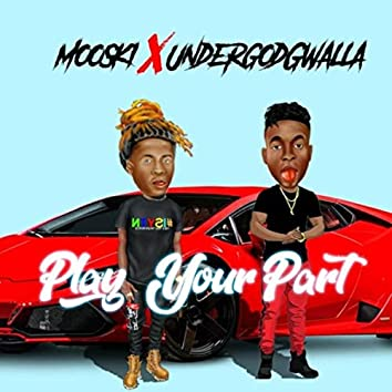 Play Your Part (feat. Undergod Gwalla)