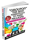 Groupon: The best marketplace to make millions
