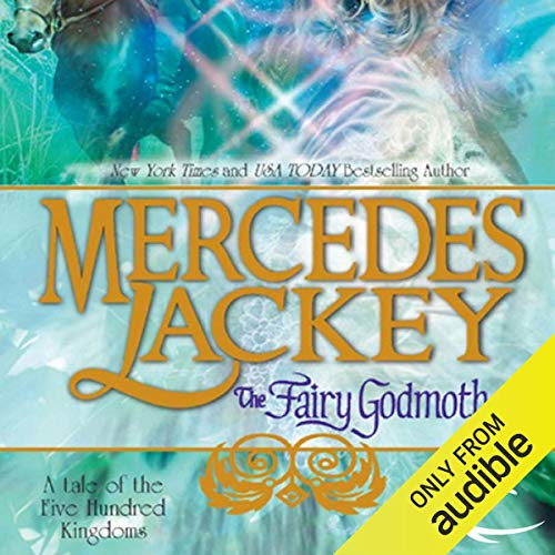 The Fairy Godmother: Tales of the Five Hundred Kingdoms, Book 1