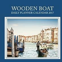 Wooden Boat: Daily Planner Calendar 2017