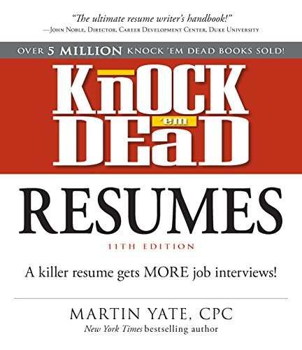 Knock Em Dead Resumes 11th edition: A Killer Resume Gets More Job Interviews