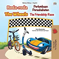 The Wheels -The Friendship Race (Malay English Bilingual Children's Book) (Malay English Bilingual Collection)