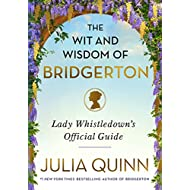 The Wit and Wisdom of Bridgerton: Lady Whistledown's Official Guide
