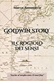GOLDWIN STORY - IL CROGIOLO DEI SENSI