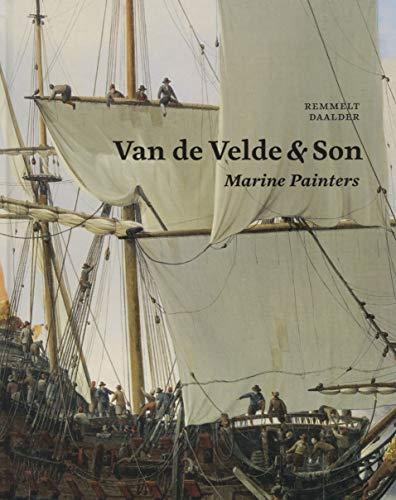 Van de Velde & Son, Marine Painters: the firm of Willem van de Velde the Elder and Willem van de Velde the younger, 1640-1707