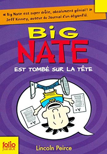 Big Nate (Tome 5) - Big Nate est tombé sur la tête (French Edition)