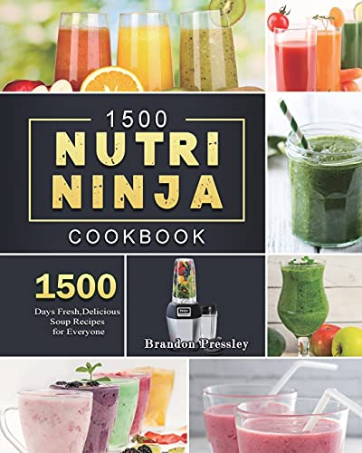 1500 Nutri Ninja Cookbook: 1500 Days Fresh, Delicious Soup Recipes for Everyone