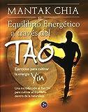 El equilibrio energetico a traves del tao/ The Energy Balance through the Tao by Mantak . . . [et al. ] Chia (2009-06-30)