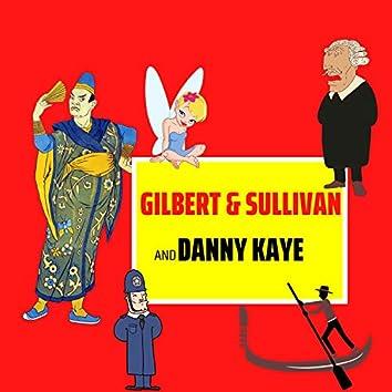 Gilbert and Sullivan and Danny Kaye