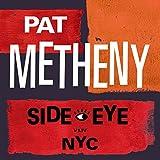 Pat Metheny - Side-Eye NYC (V1.IV) Cd