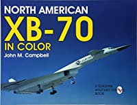 North American Xb-70 Valkyrie: The Legacy (Schiffer Military History Book)