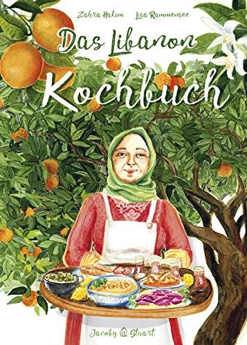 Das Libanon-Kochbuch: Bilder Geschichten Rezepte (Illustrierte Länderküchen: Bilder. Geschichten. Rezepte)