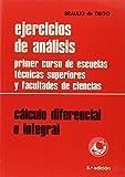 Ejercicios de análisis-cálculo diferencial e integral : cálculo diferencial e integral: primer curso de escuelas técnicas superiores y facultades de ciencias