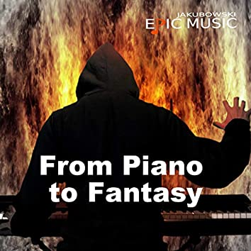 From Piano to Fantasy
