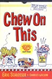 Chew On This: Everything You Don't Want to Know About Fast Food - Charles Wilson
