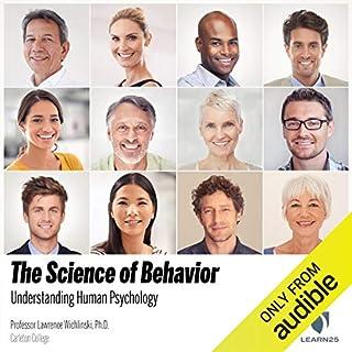 The Science of Behavior: Understanding Human Psychology audiobook cover art