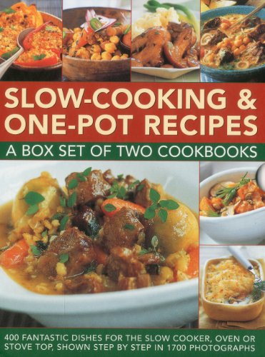 Slow-Cooking & One-Pot Recipes: A Box Set of Two Cookbooks: 400 Fantastic Dishes for the Slow Cooker, Oven or Stove Top, Shown Step by Step in 1700 Photographs