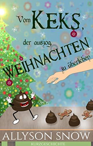 Vom Keks, der auszog, Weihnachten zu überleben: Kurzgeschichte