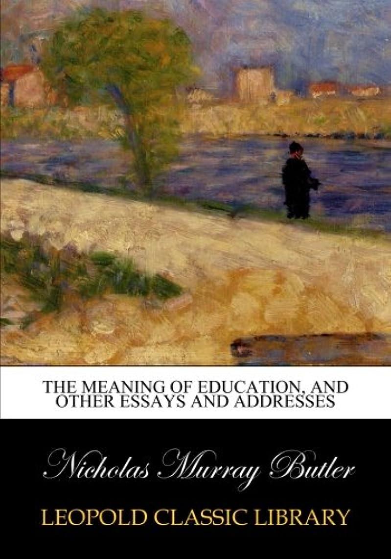 で出来ているヒゲクジラアラブサラボThe meaning of education, and other essays and addresses
