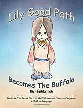 Lily Good Path Bisheeihkshish: Lily Good Path Becomes the Buffalo, Crow Language (Volume 1)