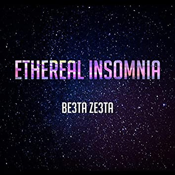 Ethereal Insomnia