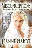 misconceptions (southern secrets saga book 6) (english edition)