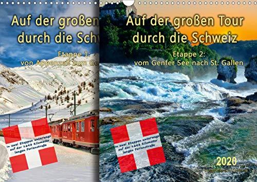 Auf der großen Tour durch die Schweiz, Etappe 2, Genfer See nach St. Gallen (Wandkalender 2020 DIN A3 quer)