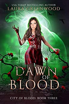 Dawn Of Blood Laura Greenwood City Of Blood vampires urban fantasy dystopia