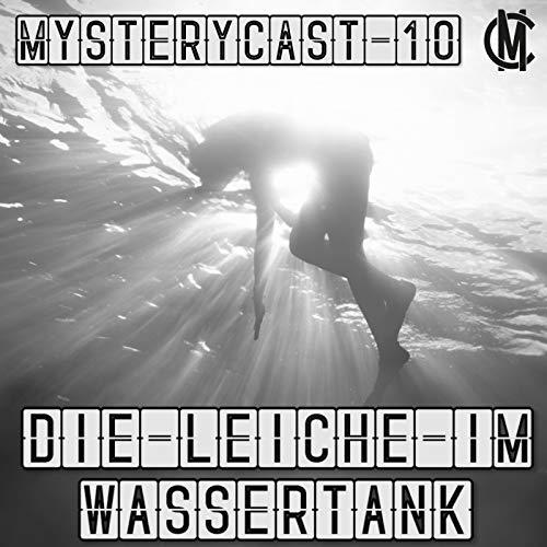MysteryCast 10 - Die Leiche im Wassertank