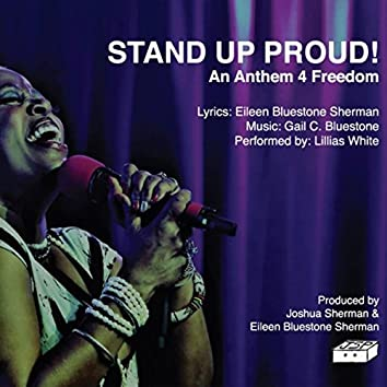 Stand up Proud! An Anthem 4 Freedom