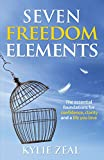 Seven Freedom Elements: The Essential Foundations for Confidence, Clarity and a Life You Love (English Edition)